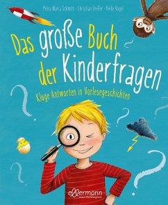 Das große Buch der Kinderfragen - Schmitt, Petra Maria;Dreller, Christian
