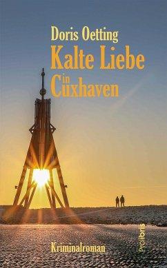 Kalte Liebe in Cuxhaven - Oetting, Doris