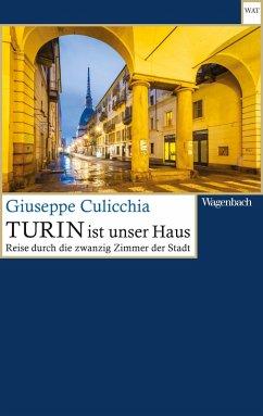 Turin ist unser Haus (eBook, ePUB) - Culicchia, Giuseppe