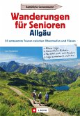 Wanderführer Allgäu: Wanderungen für Senioren Allgäu. 33 entspannte Touren in den Allgäuer Alpen. (eBook, ePUB)