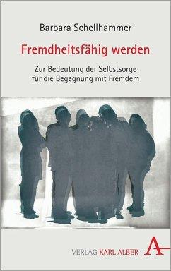 Fremdheitsfähig werden (eBook, PDF) - Schellhammer, Barbara