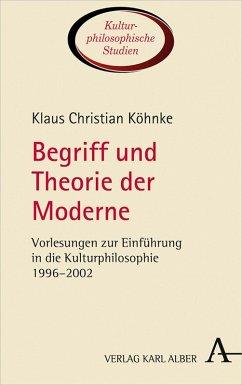 Begriff und Theorie der Moderne (eBook, PDF) - Köhnke, Klaus Christian