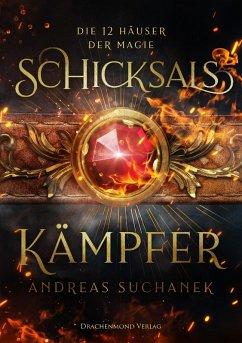 Schicksalskämpfer / Die 12 Häuser der Magie Bd.2 (eBook, ePUB) - Suchanek, Andreas