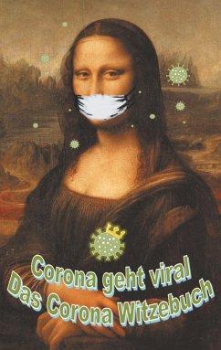 Corona geht viral!