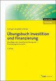 Übungsbuch Investition und Finanzierung