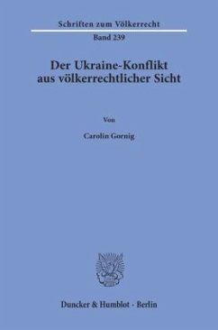 Der Ukraine-Konflikt aus völkerrechtlicher Sicht. - Gornig, Carolin