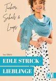 Edle Stricklieblinge. Tücher, Schals & Loops (eBook, PDF)