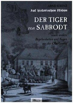 Der Tiger von Sabrodt - Krenz, Arnd