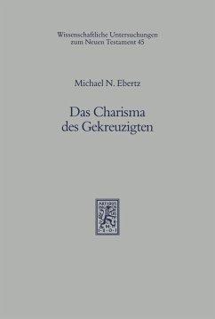Das Charisma des Gekreuzigten (eBook, PDF) - Ebertz, Michael N.