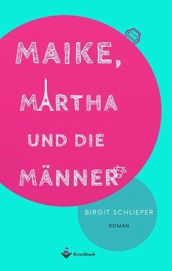 Maike, Martha und die Männer (eBook, ePUB) - Schlieper, Birgit