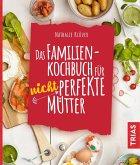 Das Familienkochbuch für nicht perfekte Mütter (eBook, ePUB)