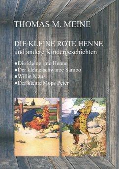 Die kleine rote Henne und andere Kindergeschichten (eBook, ePUB)