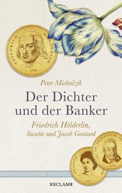 Der Dichter und der Banker. Friedrich Hölderlin, Susette und Jacob Gontard (eBook, ePUB) - Michalzik, Peter