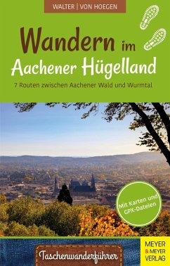 Wandern im Aachener Hügelland (eBook, PDF) - Walter, Roland; Hoegen, Rainer von