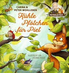 Kühle Pfötchen für Piet - Wohlleben, Peter;Wohlleben, Carina