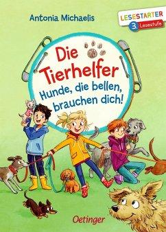 Hunde, die bellen, brauchen dich! / Die Tierhelfer Bd.2 - Michaelis, Antonia