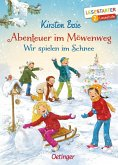 Wir spielen im Schnee / Abenteuer im Möwenweg Büchersterne Bd.10