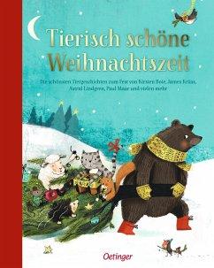 Tierisch schöne Weihnachtszeit - Lindgren, Astrid; Michaelis, Antonia; Maar, Paul; Boie, Kirsten; Krüss, James; Scheffler, Ursel