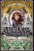 Die Zeiterben von London / Meridian Princess Bd.2