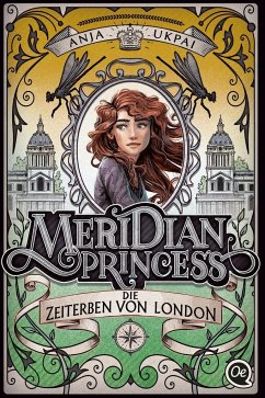 Die Zeiterben von London / Meridian Princess Bd.2 - Ukpai, Anja