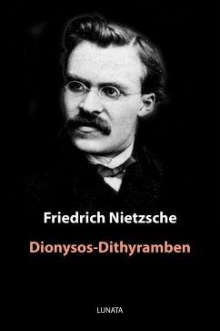 Dionysos-Dithyramben (eBook, ePUB) - Nietzsche, Friedrich Wilhelm