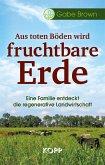 Aus toten Böden wird fruchtbare Erde (eBook, ePUB)