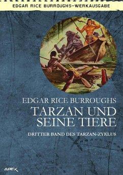 TARZAN UND SEINE TIERE (eBook, ePUB) - Burroughs, Edgar Rice