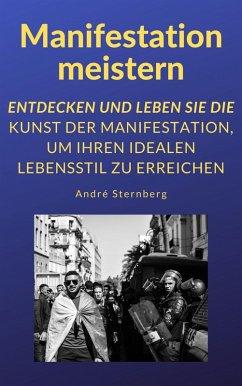 Manifestation meistern (eBook, ePUB) - Sternberg, Andre