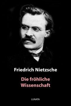 Die fröhliche Wissenschaft (eBook, ePUB) - Nietzsche, Friedrich Wilhelm