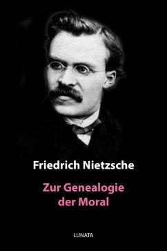 Zur Genealogie der Moral (eBook, ePUB) - Nietzsche, Friedrich Wilhelm