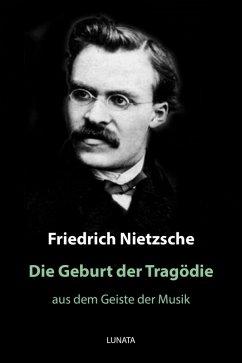 Die Geburt der Tragödie (eBook, ePUB) - Nietzsche, Friedrich Wilhelm