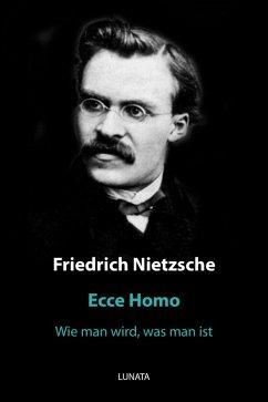 Ecce Homo (eBook, ePUB) - Nietzsche, Friedrich Wilhelm
