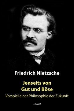 Jenseits von Gut und Böse (eBook, ePUB) - Nietzsche, Friedrich Wilhelm