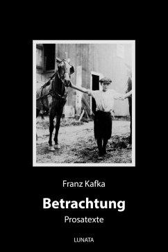 Betrachtung (eBook, ePUB) - Kafka, Franz