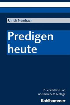 Predigen heute (eBook, PDF) - Nembach, Ulrich