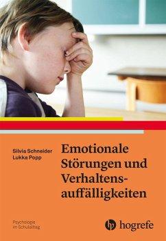 Emotionale Störungen und Verhaltensauffälligkeiten (eBook, ePUB) - Popp, Lukka; Schneider, Silvia