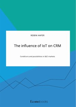 The influence of IoT on CRM. Conditions and possibilities in B2C markets (eBook, PDF)