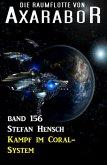 Kampf im Coral-System: Die Raumflotte von Axarabor - Band 156 (eBook, ePUB)