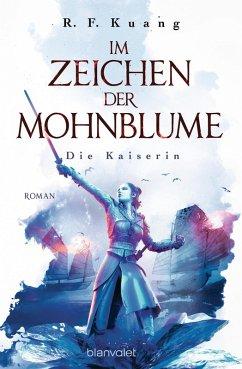 Die Kaiserin / Im Zeichen der Mohnblume Bd.2 (eBook, ePUB) - Kuang, R. F.