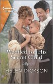 Wedded for His Secret Child (eBook, ePUB)