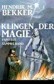 Klingen der Magie: Fantasy Sammelband (eBook, ePUB)