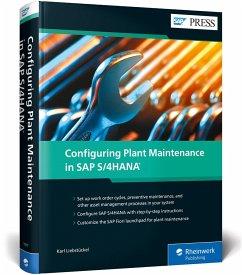 Configuring Plant Maintenance in SAP S/4HANA - Liebstückel, Karl