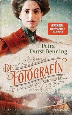 Die Stunde der Sehnsucht / Die Fotografin Bd.4 - Durst-Benning, Petra
