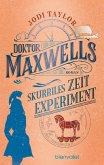 Doktor Maxwells skurriles Zeitexperiment / Die Chroniken von St. Mary's Bd.3