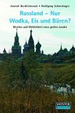 Russland - Nur Wodka, Eis und Bären?