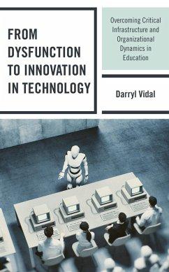 From Dysfunction to Innovation in Technology (eBook, ePUB) - Vidal, Darryl