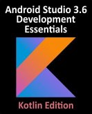 Android Studio 3.6 Development Essentials - Kotlin Edition (eBook, ePUB)