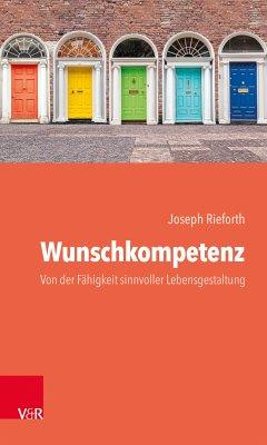 Wunschkompetenz (eBook, PDF) - Rieforth, Joseph