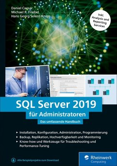 SQL Server 2019 für Administratoren (eBook, ePUB) - Caesar, Daniel; Selent-Knips, Hans Georg; Friebel, Michael R.