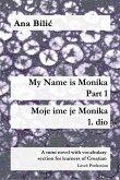 My Name is Monika - Part 1 / Moje ime je Monika - 1. dio (eBook, ePUB)